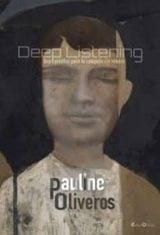 Depp Listening. Una práctica para la composición sonora