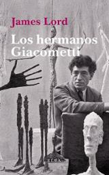 Los hermanos Giacometti - Lord, James