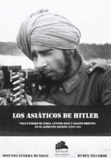 Los asiáticos de Hitler. Voluntarios de India, Centro-Asia y leja