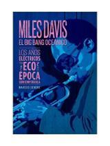 Miles Davis. El Big Bang oceánico
