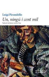 Un, ningú i cent mil - Pirandello, Luigi