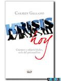 Krisis hoy. Cuerpos y subjetividades, ecos del psicoanálisis - Gallano, Carmen