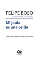Felipe Boso (correspondencia, 1969-1983): Mi jaula es una celda - AAVV