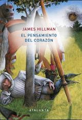 El pensamiento del corazón - Hillman, James