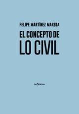 El concepto de lo civil - Martínez Marzoa, Felipe