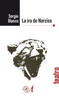 La ira de Narciso - Blanco, Sergio