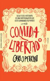 Comida y libertad - Petrini, Carlo