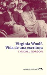 Virginia Woolf. Vida de una escritora - Gordon, Lyndall