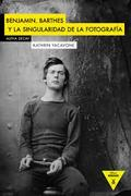 Benjamin, Barthes y la singularidad de la fotografía - Yacabone, Kathrin