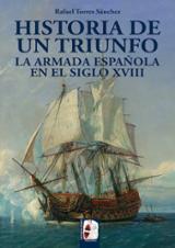 Historia de un triunfo. La Armada española en el siglo XVIII - Torres Sánchez, Rafael