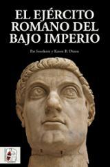 El ejército romano del Bajo Imperio - Dixon, Karen R.