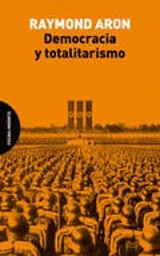 Democracia y totalitarismo - Aron, Raymond