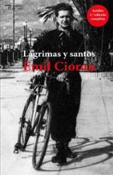 Lágrimas y santos - Cioran, Emil