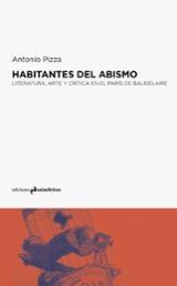Habitantes del abismo. Literatura, arte y crítica en el París de