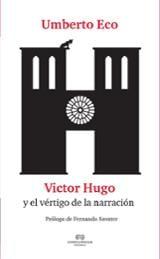 Umbert Eco: Victor Hugo y el vértigo de la narración