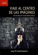 Viaje al centro de las imágenes - Catalá Doménech, Josep M.