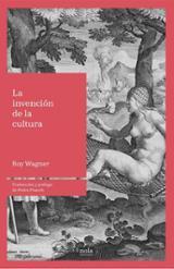 La invención de la cultura - Wagner, Roy