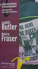 ¿Reconocimiento o redistribución? Un debate entre marxismo y femi - Butler, Judith