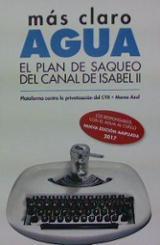 Más claro agua. El plan de saqueo del canal de Isabel II - AAVV