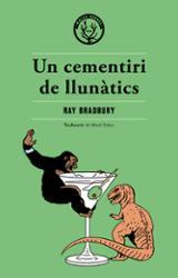 Un cementiri de llunàtics - Bradbury, Ray