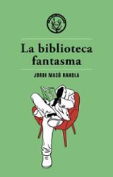 La biblioteca fantasma - Masó Rahola, Jordi