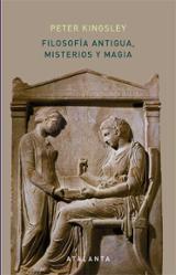 Filosofía antigua, misterios y magia - Kingsley, Peter