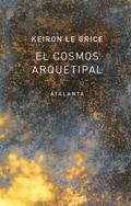 El cosmos arquetipal - Le Grice, Keiron
