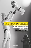 La ultima mitologia - Sunstein, Cass R.