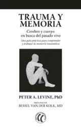Trauma y memoria - Levine, Peter A.
