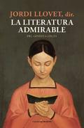 La literatura admirable. Del Génesis a Lolita - Llovet, Jordi (ed.)