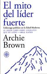El mito del líder fuerte - Brown, Archie