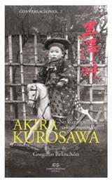 Conversaciones con Akira Kurosawa - Kurosawa, Akira