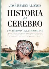 Historia del cerebro - Alonso, José Ramón