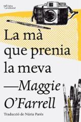 La mà que prenia la meva - O´Farrell, Maggie