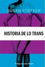 Historia de lo trans - Stryker, Susan