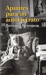 Apuntes para un autorretrato - Berenson, Bernard