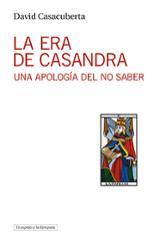 La era de Casandra - Casacuberta, David