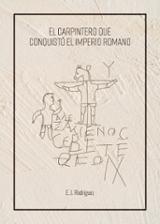 El carpintero que conquistó el Imperio Romano - AAVV