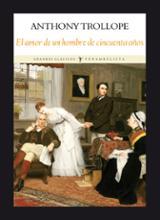 El amor de un hombre de cincuenta años - Trollope, Anthony