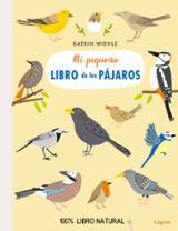 Mi pequeño libro de los pájaros - Wiehle, Katrin