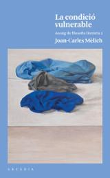 La condició vulnerable - Mèlich, Joan-Carles