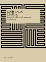 L´Infiltrat. Estratègies d´intrusió, anonimat i resistència - Calvo, Lluís