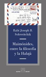 Maimonides, entre la filosofia y la halaja - Soloveitchick, Joseph B.