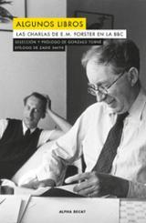 Algunos libros. Las charlas de E.M. Forster en la BBC