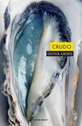 Crudo - Laing, Olivia