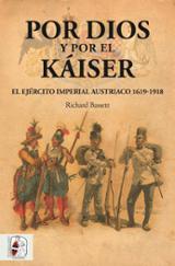 Por Dios y por el Káiser. El Ejército Imperial austriaco. 1619-19 - Bassett, Richard
