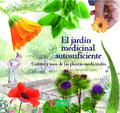 El jardín medicinal autosuficiente -