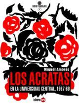 Los ácratas en la Universidad Central, 1967-1969