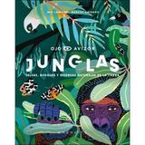 Junglas. Selvas, bosques y reservas naturales de la Tierra