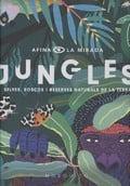 Jungles. Selvas, boscos i reserves naturals de la Terra
